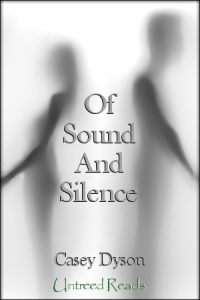 Of Sound and Silence by Casey Dyson